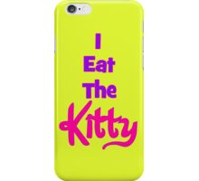Eat The Kitty iPhone Case/Skin