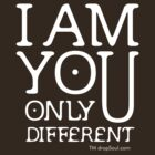 I am you, only different. (REMIX) by dropSoul