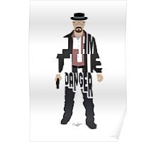 I Am The Danger Heisenberg From Breaking Bad Poster