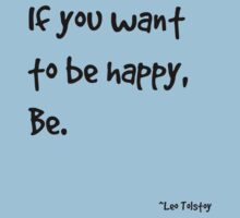 If you want to be happy, be. by krice