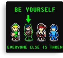 Be Yourself. Everyone Else Is Taken. Canvas Print