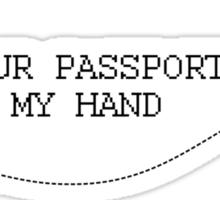 GRAB YOUR PASSPORT & MY HAND Sticker