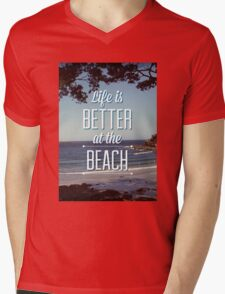 Life is Better at the Beach! Mens V-Neck T-Shirt