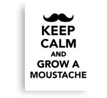 Keep calm and grow a Moustache Canvas Print