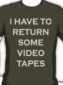 I Have To Return Some Video Tapes - American Psycho Inspired Merchandise T-Shirt