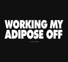 Working My Adipose Off by Albany Retro