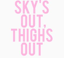 Sky's Out Thighs Out Unisex T-Shirt
