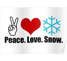 Peace Love Snow Poster