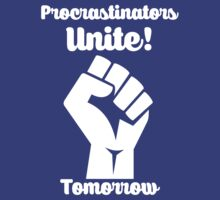Procrastinators Unite Tomorrow by mralan