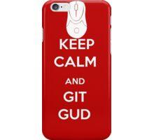 Keep calm and Git Gud.  iPhone Case/Skin