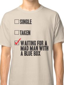 DOCTOR WHO WAITING FOR A MAN MAN WITH A BLUE BOX Classic T-Shirt