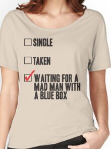 DOCTOR WHO WAITING FOR A MAN MAN WITH A BLUE BOX Women's Relaxed Fit T-Shirt