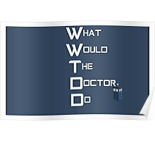 What Would The Doctor Do Poster