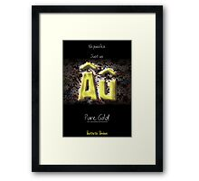 No Puzzles. Just Us. Pure Gold. Framed Print