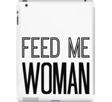 Feed Me Woman iPad Case/Skin
