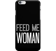 Feed Me Woman in White iPhone Case/Skin