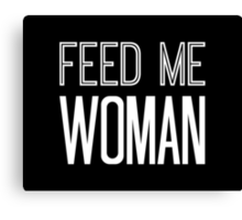 Feed Me Woman in White Canvas Print
