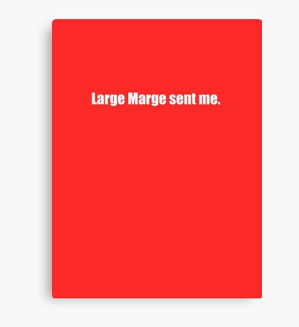 Pee-Wee Herman - Large Marge Sent Me - White Font Canvas Print
