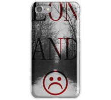 Alone And Unhappy Tee iPhone Case/Skin