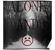 Alone And Unhappy Tee Poster