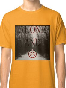 Alone And Unhappy Tee Classic T-Shirt