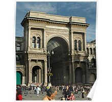 ENTRANCE TO VITTORIO EMANUELE II GALLERIA FROM PIAZZA Poster