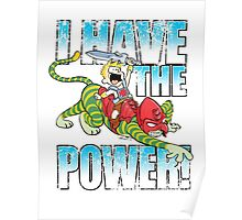 I HAVE THE POWER!!! Poster
