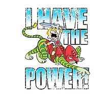 I HAVE THE POWER!!! Photographic Print