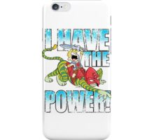 I HAVE THE POWER!!! iPhone Case/Skin
