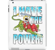 I HAVE THE POWER!!! iPad Case/Skin