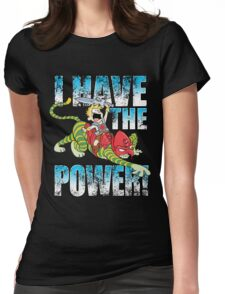I HAVE THE POWER!!! Womens Fitted T-Shirt