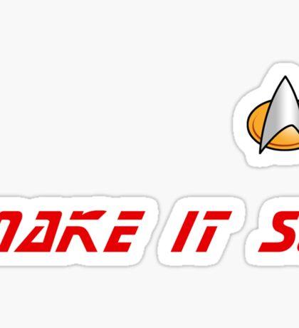 Make It So Star Trek The Next Generation Sticker