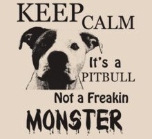 keep calm its a pitbull not a freakin monster by hottehue