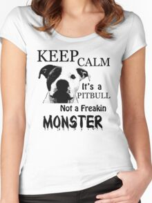 keep calm its a pitbull not a freakin monster Women's Fitted Scoop T-Shirt