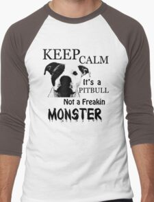 keep calm its a pitbull not a freakin monster Men's Baseball ¾ T-Shirt