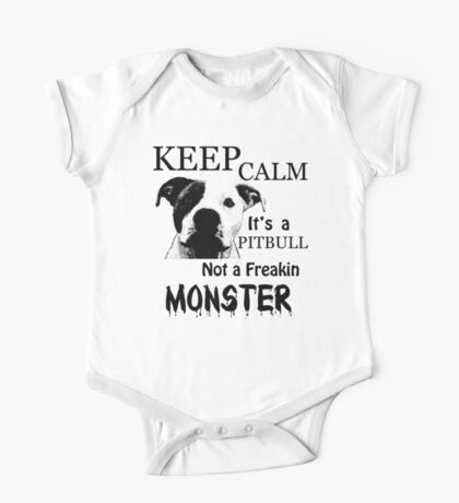 keep calm its a pitbull not a freakin monster One Piece - Short Sleeve