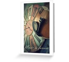 Music is forever Greeting Card
