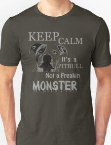 keep calm its a pit bull not a freakin monster T-Shirt