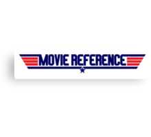 Movie Reference - Top Gun Canvas Print