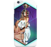 Turn Me On iPhone Case/Skin