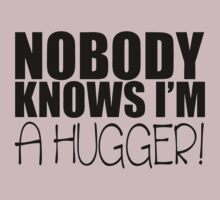 Nobody Knows I'm A Hugger! by PlagueRat