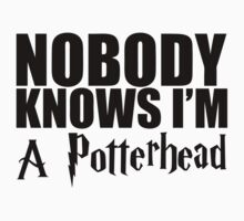 Nobody Knows I'm A Potterhead by PlagueRat