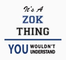 It's a ZOK thing, you wouldn't understand !! by thinging