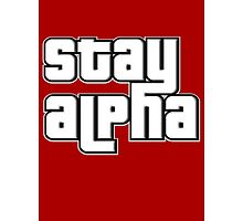 STAY ALPHA Photographic Print