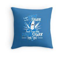 The Right Shark Throw Pillow