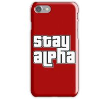 STAY ALPHA iPhone Case/Skin