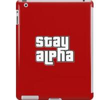 STAY ALPHA iPad Case/Skin