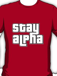 STAY ALPHA T-Shirt