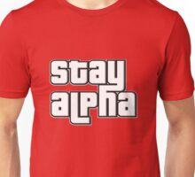 STAY ALPHA Unisex T-Shirt