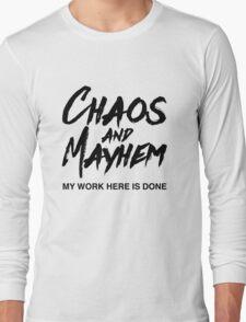 Chaos and Mayhem Long Sleeve T-Shirt